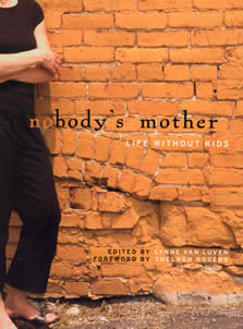 Nobody's Mother - Life Without Kids